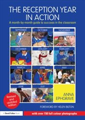 Reception Year in Action : A Month-by-Month Guide to Success in the Classroom - Ephgrave, Anna