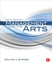 Management and the Arts - Byrnes, William James