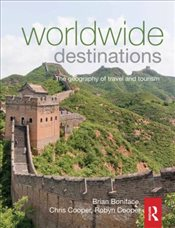 Worldwide Destinations : The Geography of Travel and Tourism - Boniface, Brian