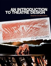 Introduction to Theatre Design - Benedetto, Stephen Di