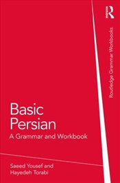 Basic Persian : A Grammar and Workbook - Yousef, Saeed