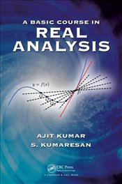Basic Course in Real Analysis 1E - Kumar, Ajit