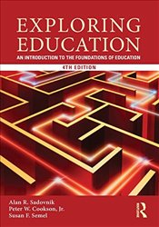 Exploring Education : An Introduction to the Foundations of Education - Sadovnik, Alan R.