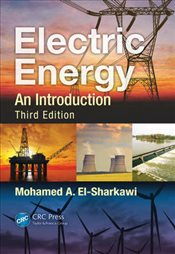 Electric Energy 3E : An Introduction - El-Sharkawi, Mohamed A.