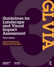 Guidelines for Landscape and Visual Impact Assessment - Landscape Institute