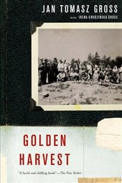 Golden Harvest : Events at the Periphery of the Holocaust - Gross, Jan Tomasz