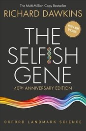 Selfish Gene : 40th Anniversary Edition  - Dawkins, Richard