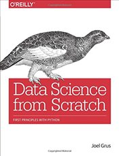 Data Science from Scratch : First Principles with Python - Grus, Joel