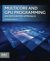 Multicore and GPU Programming: An Integrated Approach - Barlas, Gerassimos