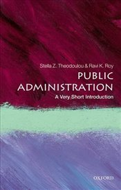 Public Administration : A Very Short Introduction  - Theodoulou, Stella Z.