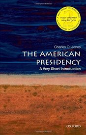 American Presidency : A Very Short Introduction  - Jones, Charles O.