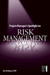 Project Managers Spotlight on Risk Management - Heldman, Kim