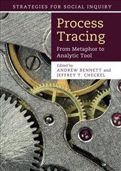 Process Tracing : From Metaphor To Analytic Tool (Strategies for Social Inquiry) - Bennett, Andrew
