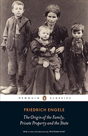 Origin of the Family, Private Property and the State - Engels, Friedrich