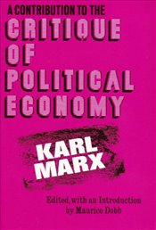Contribution to the Critique of Political Economy - Marx, Karl