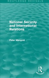 National Security and International Relations - Mangold, Peter