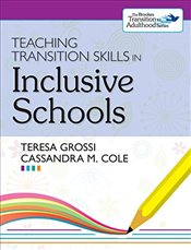 Teaching Transition Skills in Inclusive Schools (The Brookes Transition to Adulthood Series) - Grossi, Teresa