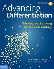 Advancing Differentiation: Thinking & Learning for the 21st Century - Cash, Richard