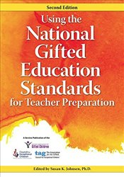 Using the National Gifted Education Standards for Teacher Preparation - Johnsen, Susan