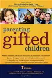 Parenting Gifted Children: The Authoritative Guide from the National Association for Gifted Children - Treffinger, Donald