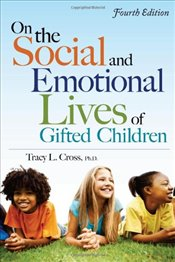 On the Social and Emotional Lives of Gifted Children: Understanding and Guiding Their Development - Cross, Tracy L