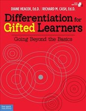Differentiation for Gifted Learners: Going Beyond the Basics - Heacox, Diane