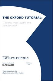 Oxford Tutorial : Thanks, You Taught Me How to Think - Palfreyman, David