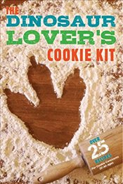 Dinosaur Lovers Cookie Kit: Over 25 Recipes for Cookie Carnivores of All Ages for Kids - Applsauce Press