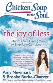 Chicken Soup for the Soul: The Joy of Less - Newmark, Amy