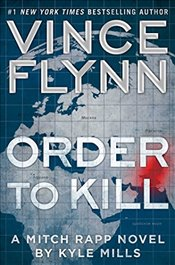 Order to Kill (Mitch Rapp Novel) - Flynn, Vince