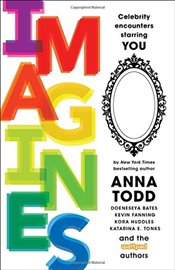 Imagines: Celebrity Encounters Starring You - Todd, Anna