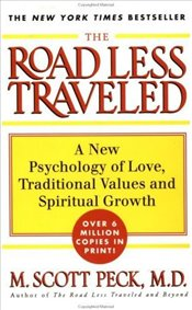 Road Less Traveled: New Phychology of Love, Traditional Values and Spiritual Growth - Peck, M. Scott