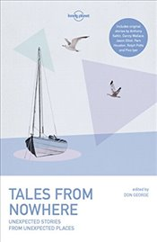 Tales from Nowhere : Unexpected Stories from Unexpected Places- LP- 3e - George, Don