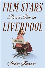 Film Stars Dont Die in Liverpool: A True Story - Turner, Peter