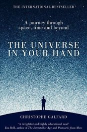 Universe in Your Hand : A Journey Through Space, Time and Beyond - Galfard, Christophe