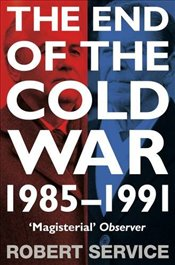 End of the Cold War : 1985 - 1991 - Service, Robert