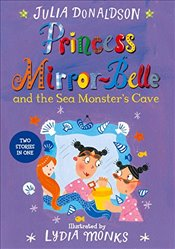 Princess Mirror-Belle and the Sea Monsters Cave - Donaldson, Julia