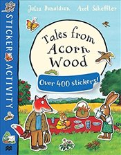 Tales from Acorn Wood Sticker Book - Donaldson, Julia
