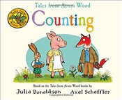 Tales from Acorn Wood: Counting - Donaldson, Julia