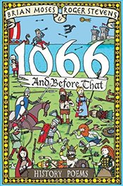 1066 and before that - History Poems (Hysterical Historical Poems) - Moses, Brian
