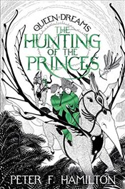 Hunting of the Princes (The Queen of Dreams) - Hamilton, Peter F.