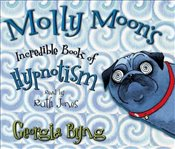 Molly Moons Incredible Book of Hypnotism: Film Tie-In Edition - Byng, Georgia
