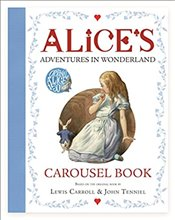 Alices Adventures in Wonderland : Carousel Book - Carroll, Lewis