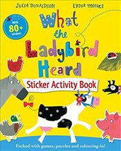 What the Ladybird Heard Sticker Activity Book - Donaldson, Julia