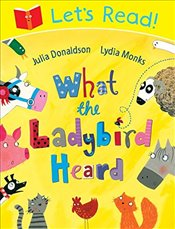 Lets Read! What the Ladybird Heard - Donaldson, Julia