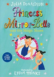 Princess Mirror-Belle and the Magic Shoes - Donaldson, Julia