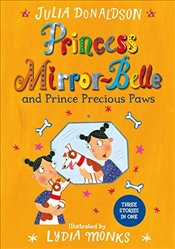 Princess Mirror-Belle and Prince Precious Paws - Donaldson, Julia