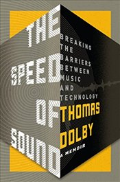 Speed of Sound : Breaking the Barriers Between Music and Technology - Dolby, Thomas