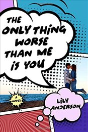 Only Thing Worse Than Me Is You, The - Anderson, Lily