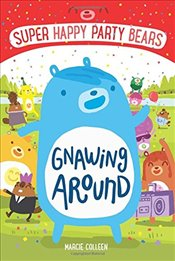 Super Happy Party Bears: Gnawing Around - Colleen, Marcie